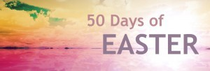 50 Days of Easter