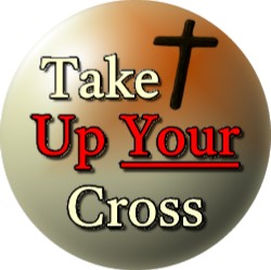 Take Up Your Cross Button
